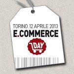 L'evento Ecommerce Day il 12 aprile 2013 al Politecnico di Torino